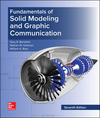 Solution Manual For Fundamentals of Solid Modeling and Graphics Communication 7th Edition By Bertoline