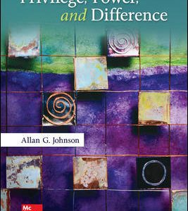 Solution Manual For Privilege, Power, and Difference 3rd Edition By Johnson
