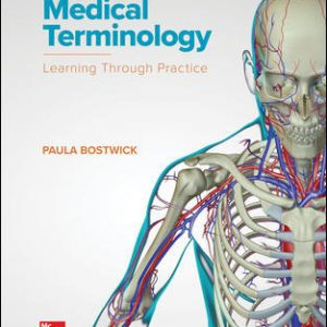 Solution Manual For Medical Terminology: Learning Through Practice 1st Edition By Bostwick