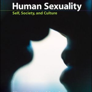 Solution Manual For Human Sexuality: Self, Society, and Culture 1st Edition By Herdt