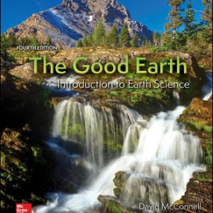 Solution Manual For The Good Earth: Introduction to Earth Science 4th Edition By McConnell