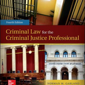 Test Bank For Criminal Law for the Criminal Justice Professional 4th Edition By Garland