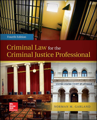 Solution Manual For Criminal Law for the Criminal Justice Professional 4th Edition By Garland