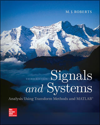 Solution Manual For Signals and Systems: Analysis Using Transform Methods & MATLAB 3rd Edition By Roberts