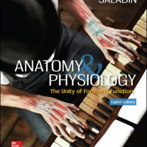 Solution Manual For Anatomy & Physiology: The Unity of Form and Function 8th Edition By Saladin