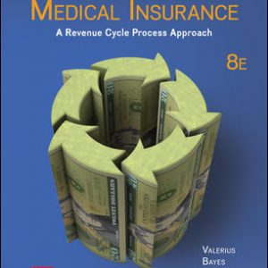 Solution Manual For Medical Insurance: A Revenue Cycle Process Approach 8th Edition By Valerius