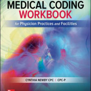 Solution Manual For Medical Coding Workbook for Physician Practices and Facilities 8th Edition By Newby