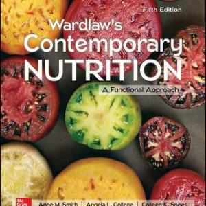 Solution Manual For Wardlaw's Contemporary Nutrition: A Functional Approach 5th Edition By Smith