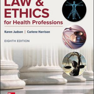 Solution Manual For Law & Ethics for Health Professions 8th Edition By Judson