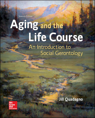 Solution Manual For Aging and the Life Course: An Introduction to Social Gerontology 7th Edition By Quadagno
