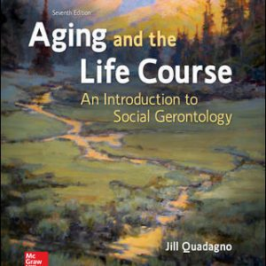 Test Bank For Aging and the Life Course: An Introduction to Social Gerontology 7th Edition By Quadagno