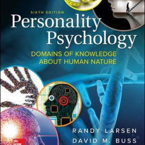 Solution Manual For Personality Psychology: Domains of Knowledge About Human Nature 6th Edition By Larsen