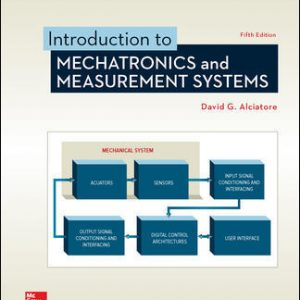 Solution Manual For Introduction to Mechatronics and Measurement Systems 5th Edition By Alciatore