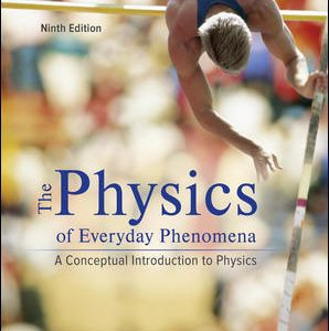 Solution Manual For Physics of Everyday Phenomena 9th Edition By Griffith