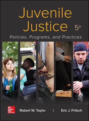 Solution Manual For Juvenile Justice: Policies, Programs, and Practices 5th Edition By W Taylor