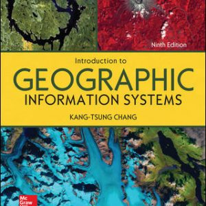 Solution Manual for Introduction to Geographic Information Systems 9th Edition By Chang
