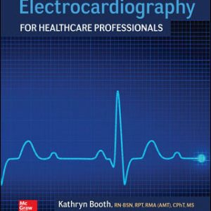 Solution Manual for Electrocardiography for Healthcare Professionals 5th Edition By Booth