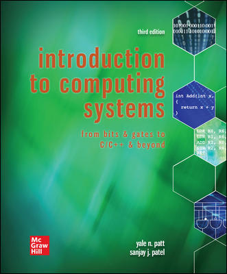Solution Manual For Introduction to Computing Systems: From Bits & Gates to C/C++ & Beyond 3rd Edition By Patt