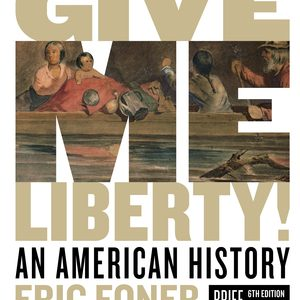 Soluton Manual for Give Me Liberty! An American History Brief 6th Edition Volume One by Foner
