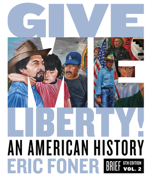 Solution Manual For Give Me Liberty! An American History Brief 6th Edition by Foner