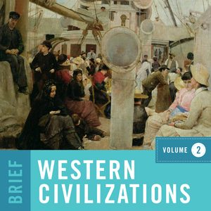 Solution Manual for Western Civilizations Brief 5th Edition Volume 2 by Cole
