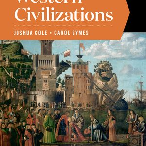 Solution Manual for Western Civilizations Full 20th Edition Volume B by Cole