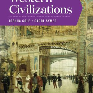 Solution Manual for Western Civilizations Full 20th Edition Volume C by Cole