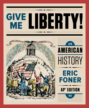 Solution Manual for Give Me Liberty! An American History 5th AP® Edition by Foner