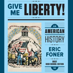 Solution Manual for Give Me Liberty! An American History Brief 6th High School Edition One-Volume by Foner