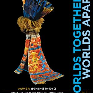 Solution Manual for Worlds Together, Worlds Apart 5th Edition Volume A by Tignor