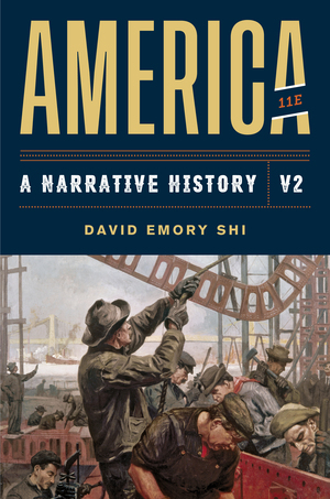 Solution Manual for America A Narrative History 11th Edition Volume 2 by E Shi