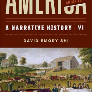 Solution Manual for America A Narrative History Brief 11th Edition Volume 1 by E Shi