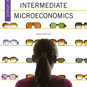 Solution Manual for Intermediate Microeconomics: A Modern Approach 9th Edition, Media Update by Varian