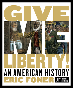 Solution Manual for Give Me Liberty! An American History 6th AP® Edition by Foner