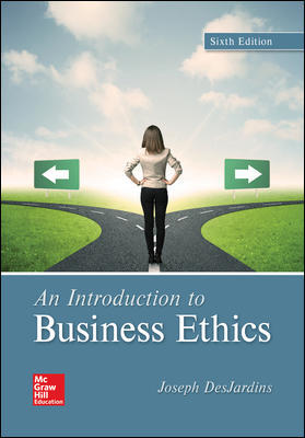 Solution Manual For An Introduction to Business Ethics 6th Edition By DesJardins