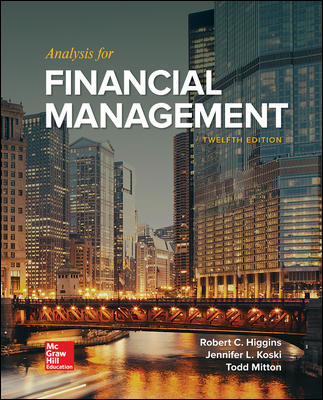 Solution Manual For Analysis for Financial Management 12th Edition By Higgins