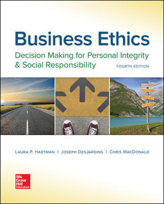 Solution Manual For Business Ethics: Decision Making for Personal Integrity & Social Responsibility 4th Edition By Hartman