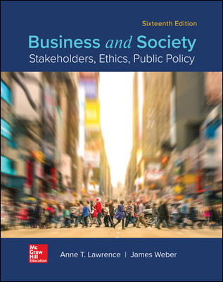 Solution Manual For Business and Society: Stakeholders, Ethics, Public Policy 16th Edition By Lawrence