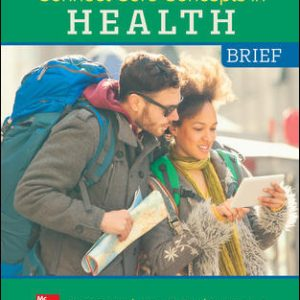 Solution Manual For Connect Core Concepts in Health, BRIEF, BOUND Edition 16th Edition By Insel