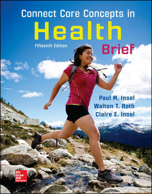 Solution Manual For Connect Core Concepts in Health, BRIEF, Loose Leaf Edition 15th Edition By Insel