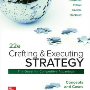 Solution Manual For Crafting & Executing Strategy: Concepts and Cases 22nd Edition By Jr