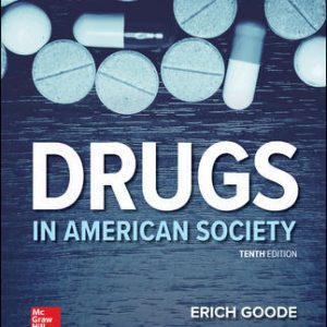 Solution Manual For Drugs in American Society 10th Edition By Goode