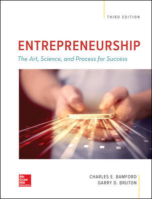 Solution Manual For ENTREPRENEURSHIP: The Art, Science, and Process for Success 3rd Edition By Bamford