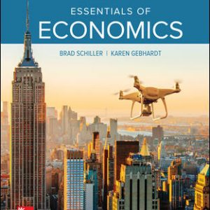 Solution Manual For Essentials of Economics 11th Edition By Schiller