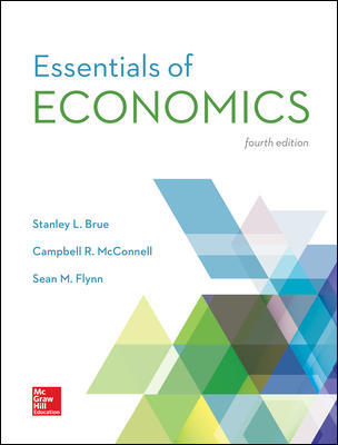 Solution Manual For Essentials of Economics 4th Edition By Brue