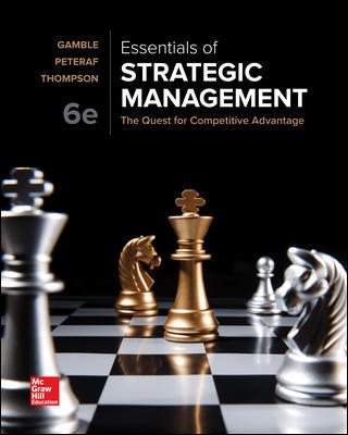 Solution Manual For Essentials of Strategic Management: The Quest for Competitive Advantage 6th Edition By Gamble