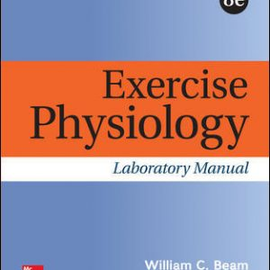 Solution Manual For Exercise Physiology Laboratory Manual 8th Edition By Beam