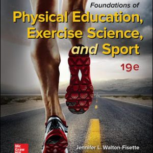 Solution Manual For Foundations of Physical Education, Exercise Science, and Sport 19th Edition By Walton-Fisette