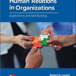 Solution Manual For Human Relations in Organizations: Applications and Skill Building 11th Edition By Lussier