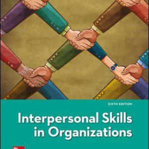 Solution Manual For Interpersonal Skills in Organizations 6th Edition By Janasz